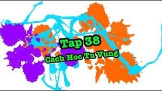 Tap 38: Cach Hoc Tu Vung