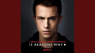 Keeping It In The Dark (From 13 Reasons Why   Season 3 Soundtrack)