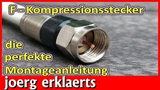Sat Stecker montieren F Kompressionsstecker auf Koaxialkabel Satkabel Tutorial Nr 213