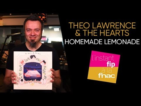 L'instant Fip à la Fnac présente Homemade Lemonade de Theo Lawrence & The Hearts
