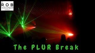 The PLUR Break