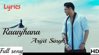 Raanjhana Pop Video Song - Mp3 Song Arijit singh with lyrics