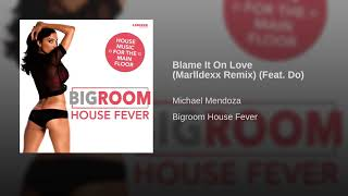 Blame It On Love (Marlldexx Remix) (Feat. Do)