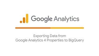 Exporting Data from Google Analytics 4 Properties to BigQuery