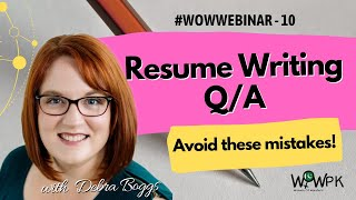 Resume Writing Tips ║FAQ ║Dos & Don'ts ║Debra Boggs ║WOWPK