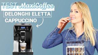 DELONGHI ELETTA CAPPUCCINO ECAM 46.860.B | Machine à café grain | Le Test MaxiCoffee