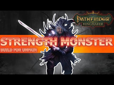 Strength Monster Build Guide for Pathfinder: Kingmaker Unfair Difficulty