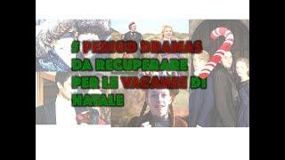 🎄 5 Period Dramas da recuperare per le vacanze di Natale 🎄