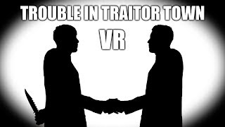 A TALE OF BETRAYAL (TROUBLE IN TRAITOR TOWN) - PAVLOV VR