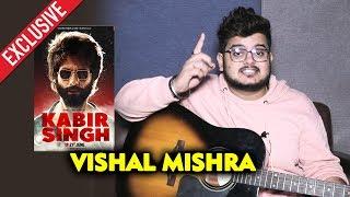 KABIR SINGH Music Success   Composer Vishal Mishra Exclusive Interview   Kaise Hua