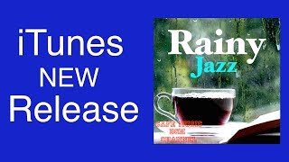 iTunes New Release!!『Rainy Jazz』Please Download!!