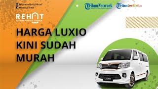 REHAT: Mobil Keluarga Daihatsu Luxio Kini Sudah Murah, Cek Harga Bekasnya per Oktober 2021