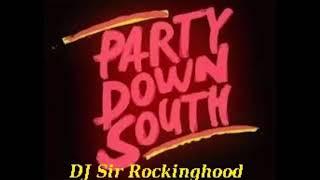 DJ Sir Rockinghood Presents: Party Down South Mix