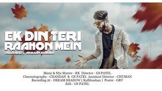 Ek Din Teri Raahon Mein | Cover | Armaan Sharma   - YouTube