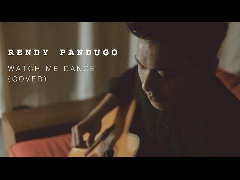 Rendy Pandugo  - Watch Me Dance (Cover)