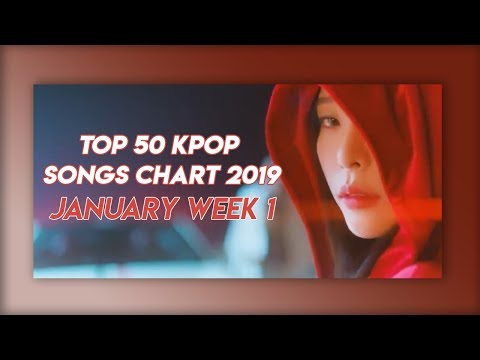 Top 50 Kpop Songs Chart January of 2019 (Week 1)