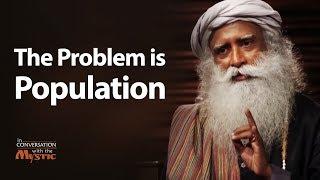 The Problem is Population - Sadhguru | World Population Day 2018