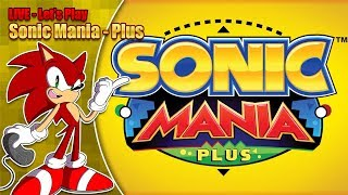 Sonic Mania Plus LIVE Stream (Saturday 21st July 2018 8pm BST)