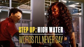 Words I'll Never Say | Step Up: High Water (Official Soundtrack)