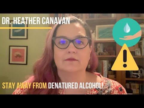 Stay Away From Denatured Alcohol