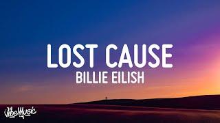 Billie Eilish - Lost Cause (Lyrics)