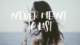 Citna - Never Meant To Last (Lyrics)