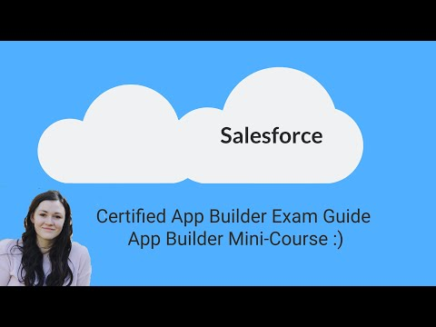 Salesforce Platform App Builder Exam Overview - Start of App ...