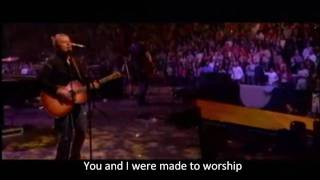 Chris Tomlin - Made to Worship LIVE w/subtitles and lyrics