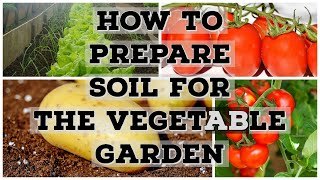 How to prepare soil for the vegetable garden - Spring Garden Preparation