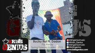 Bucky Ital Ft. Dadon - Fly Away [Spring Forward Riddim] June 2015