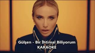 Gülşen - Bir İhtimal Biliyorum Orjinal [Official] Yeni Albüm Karaoke + Sözler + Mp3 İndir