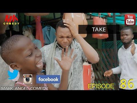 Mark Angel Comedy - Take (E86) [Starr. Emmanuella & Denilson Igwe]