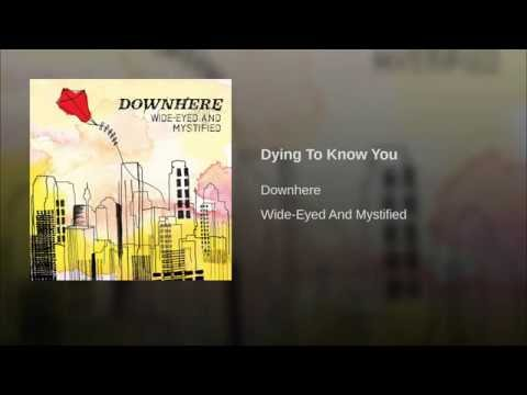Música Dying to Know You