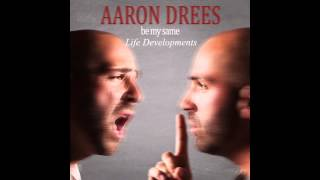 Aaron Drees - Life Developments