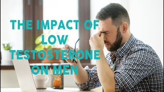 The Impact of Low Testosterone on Men - Dr. Samuel Lawindy