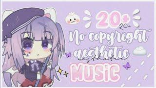 ꒰ 20+ No Copyright Aesthetic Music ! ☆彡