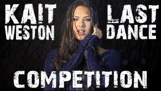 LAST DANCE - Kait Weston (Music Video Contest)