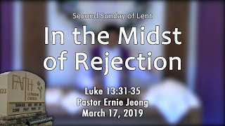 Luke 13:31-35 ~ In The Midst Of Rejection Faith Lutheran Church