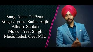 Satbir Aujla - JEENA TA PENA Full Song With Lyrics Preet