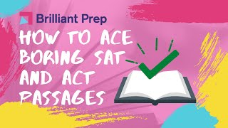 How to Ace Boring SAT/ACT Reading Passages