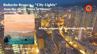 Roberto Bronco - City Lights (Official Video) *LEMONGRASSMUSIC - LOUNGE - CHILLOUT - AMBIENT*