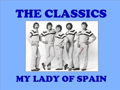 The Classics - My Lady of Spain (Originalversion)