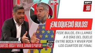 ¡TRANQUILO, FEDE! Faltan 6 días para el #Superclásico y #Bulos ya explotó en #ESPNF90
