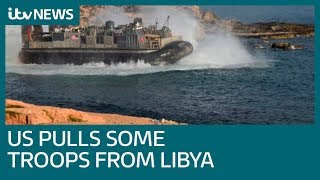 US troops leave Libya as warring faction marches on Tripoli | ITV News