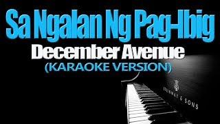 SA NGALAN NG PAG-IBIG - December Avenue (KARAOKE VERSION)
