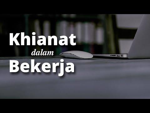 Khianat dalam Bekerja (Ghulul) - Ustadz Muhammad Hasbi Ridhani, Lc