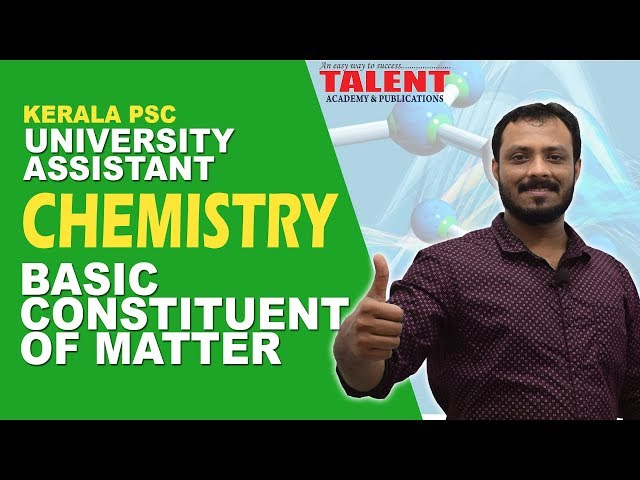 Kerala PSC Chemistry Class on Basic Constituents of Matter for Degree Level Exams