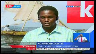KTN Prime : Scrapping Nairobi County, Interview with Owino Otieno and Sophia Wanuna