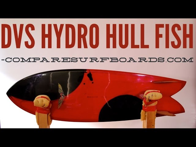 DVS Hydro Hull Fish Surfboard Review no.27 | Compare Surfboards