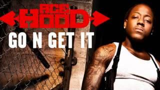 Ace Hood - Go N Get It   NEW - 2011